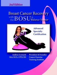 Breast Cancer Recovery BOSU(R) Specialist Cancer Exercise Training Institute
